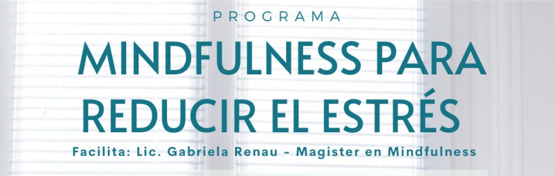 Programa – Mindfulness para Reducir el Estrés